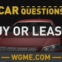 CAR QUESTIONS: Buy or Lease?