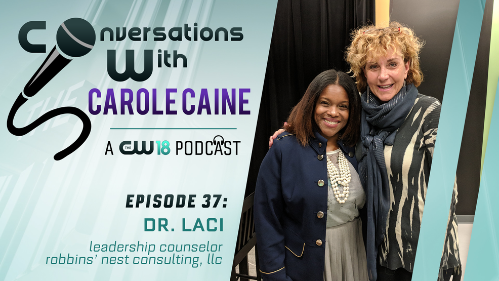Conversations with Carole Caine|Episode 37: Dr. Laci