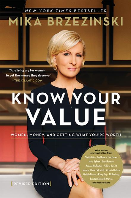 """Know Your Value: Women, Money, and Getting What You're Worth"" by{ }Mika Brzezinski (Image: Courtesy Hachette Books)"