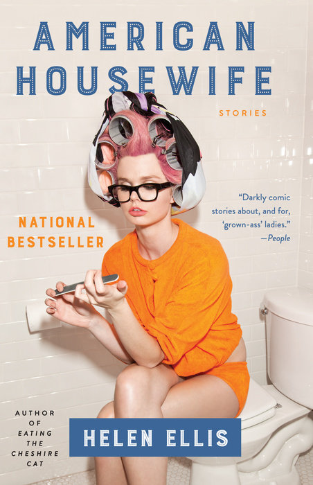 Book: American Housewife / Author: Helen Ellis / Publisher: Penguin Random House, 2016 // Image courtesy of Penguin Random House// Article Published: 1.9.17