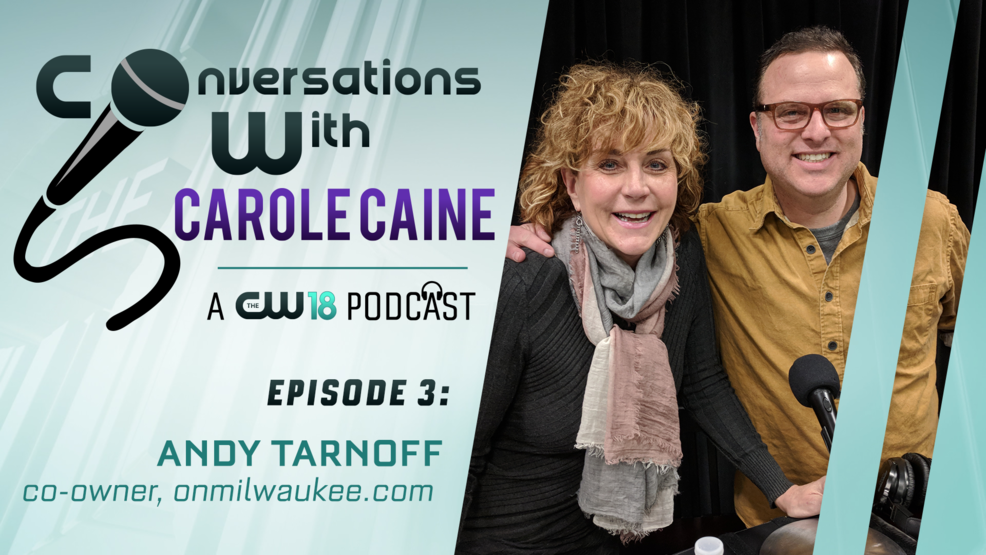 Conversations With Carole Caine | Episode 3: Andy Tarnoff