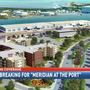 Meridian at the Port Breaks Ground, New Renderings Released